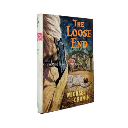 The Loose End by Michael Cronin First Edition Robert Hale 1961